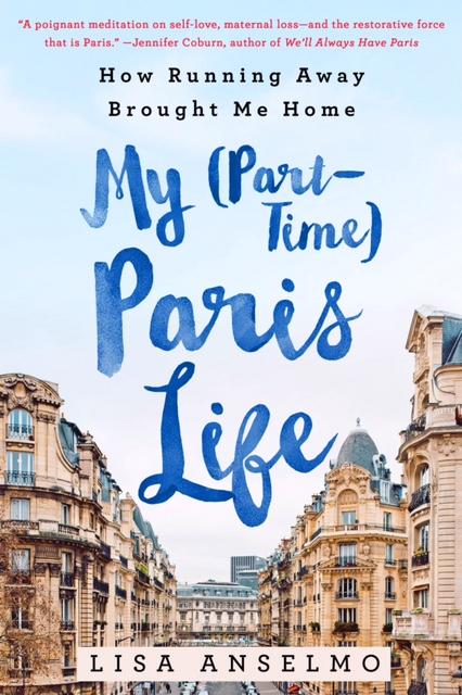 Lisa Anselmo Author My (Part-time) Paris Life
