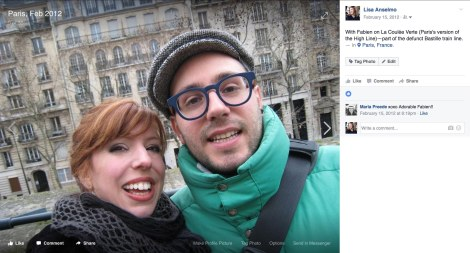 A Facebook post from February 2012: a selfie with my friend Fabien (who appears in my memoir), taken on the Coulée Verte, just before I began my apartment hunt in Paris. That's my sister's comment on the right.